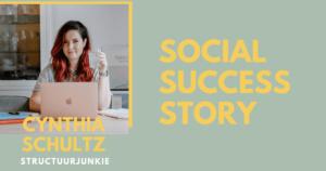 """Social success story: Structuurjunkie Cynthia Schultz """"Toen ik begon postte ik gewoon iets, nu heb ik een duidelijke contentstrategie  """""""