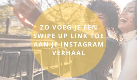 Hoe voeg je een swipe up link toe aan Instagram verhaal (story)